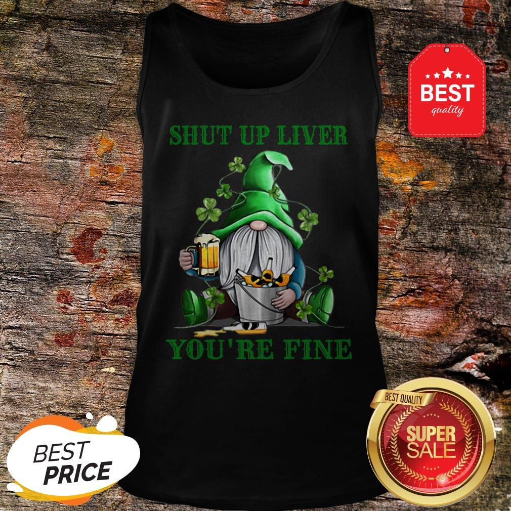 Official Gnome Drink Beer Shut Up Liver You're Fine St Patrick's Day Tank Top