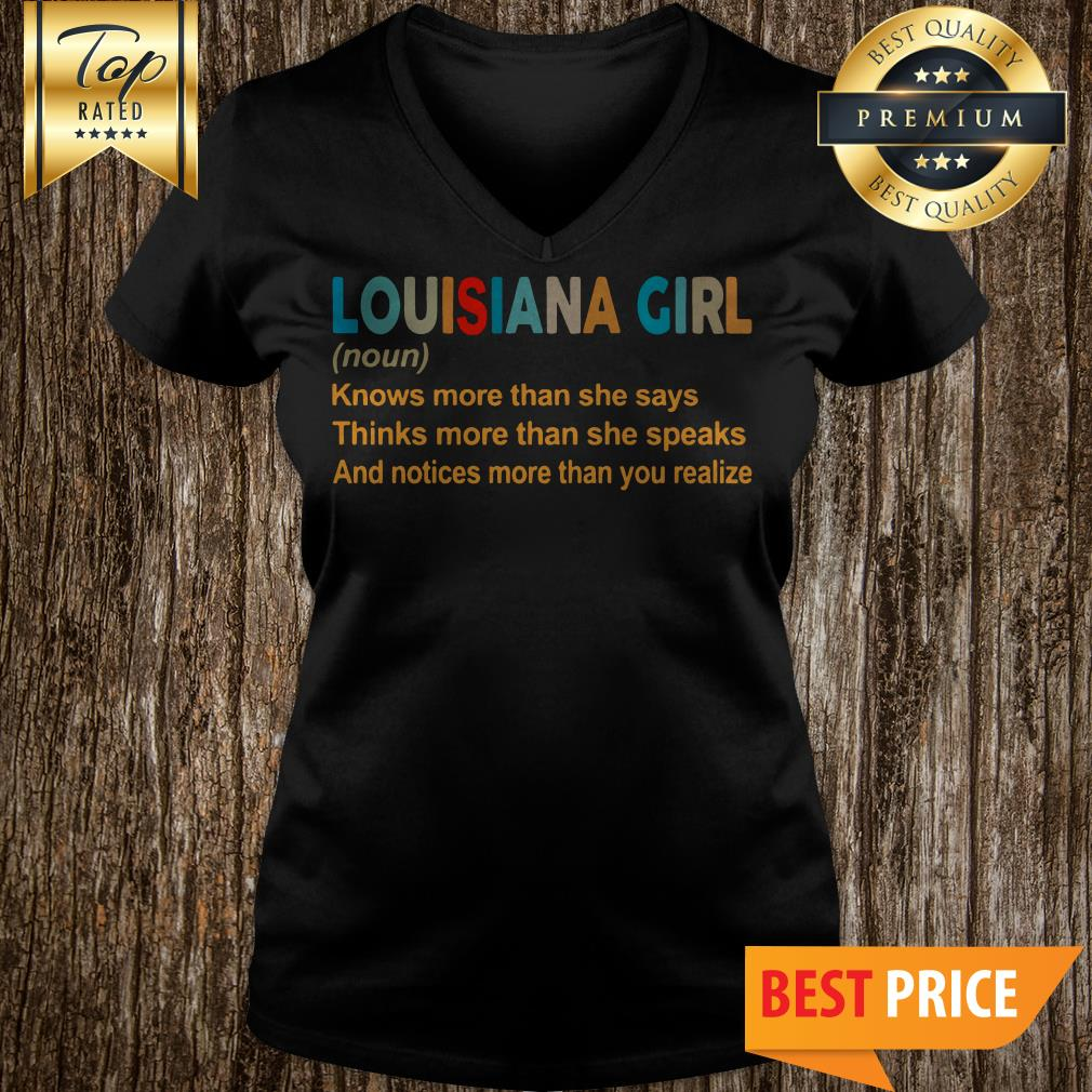 Louisiana Girl Noun Knows More Than She Says Thinks More Than She Speaks V-Neck