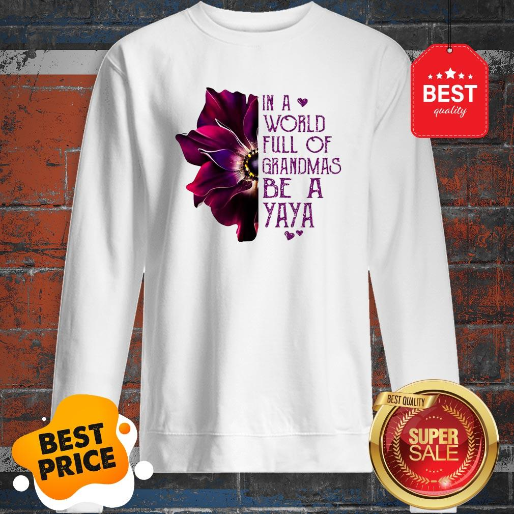 Anemone Flower In A World Full Of Grandmas Be A YaYa Sweatshirt