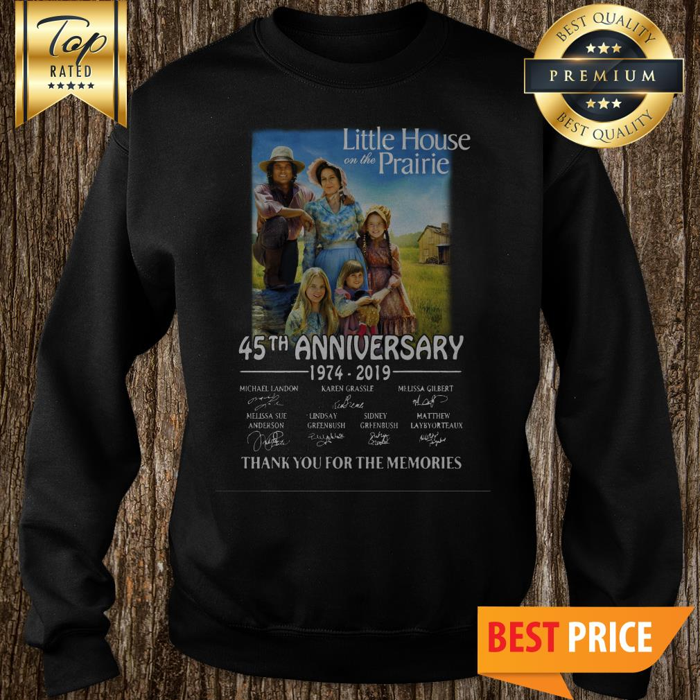 Little House On The Prairie 45th Anniversary 1974-2019 Thank You For The Memories Sweatshirt