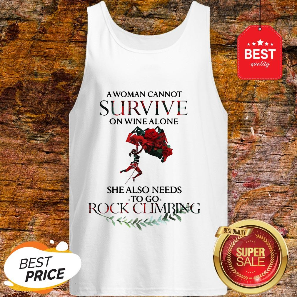 A Woman Cannot Survive On Wine Alone She Also Needs Rock Climbing Tank Top