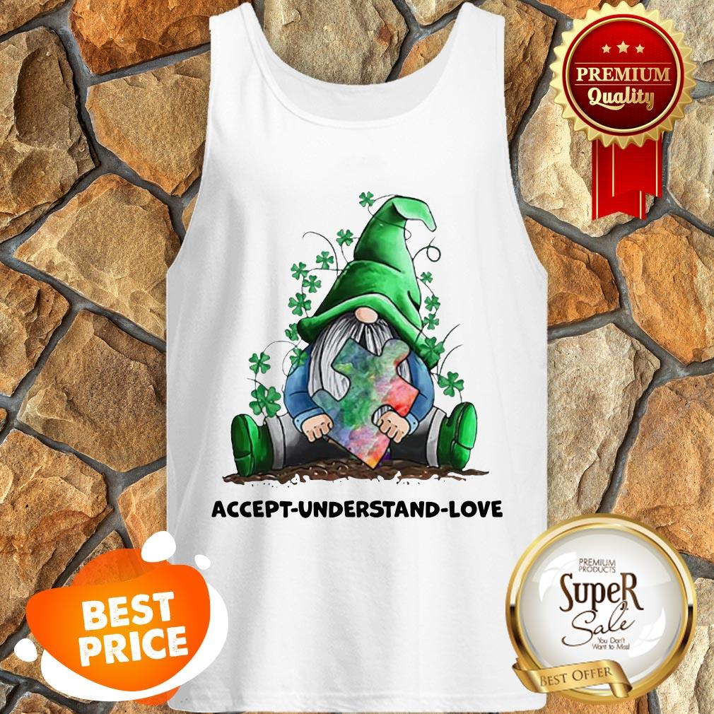 Nice Gnomes Autism Awareness St Patrick's Day Accept Understand Love Tank Top