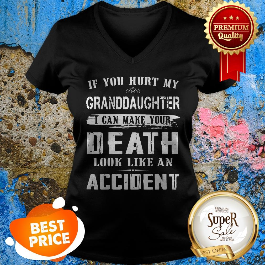 Nice If You Hurt My Granddaughter I Can Make Your Death Look Like An Accident V-neck