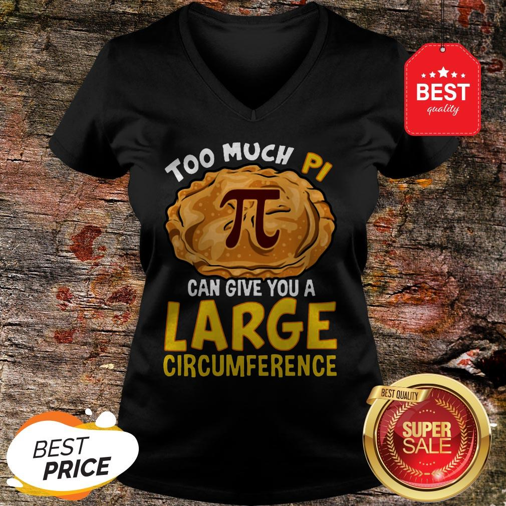 Too Much Pi Can Give You A Large Circumference V-Neck
