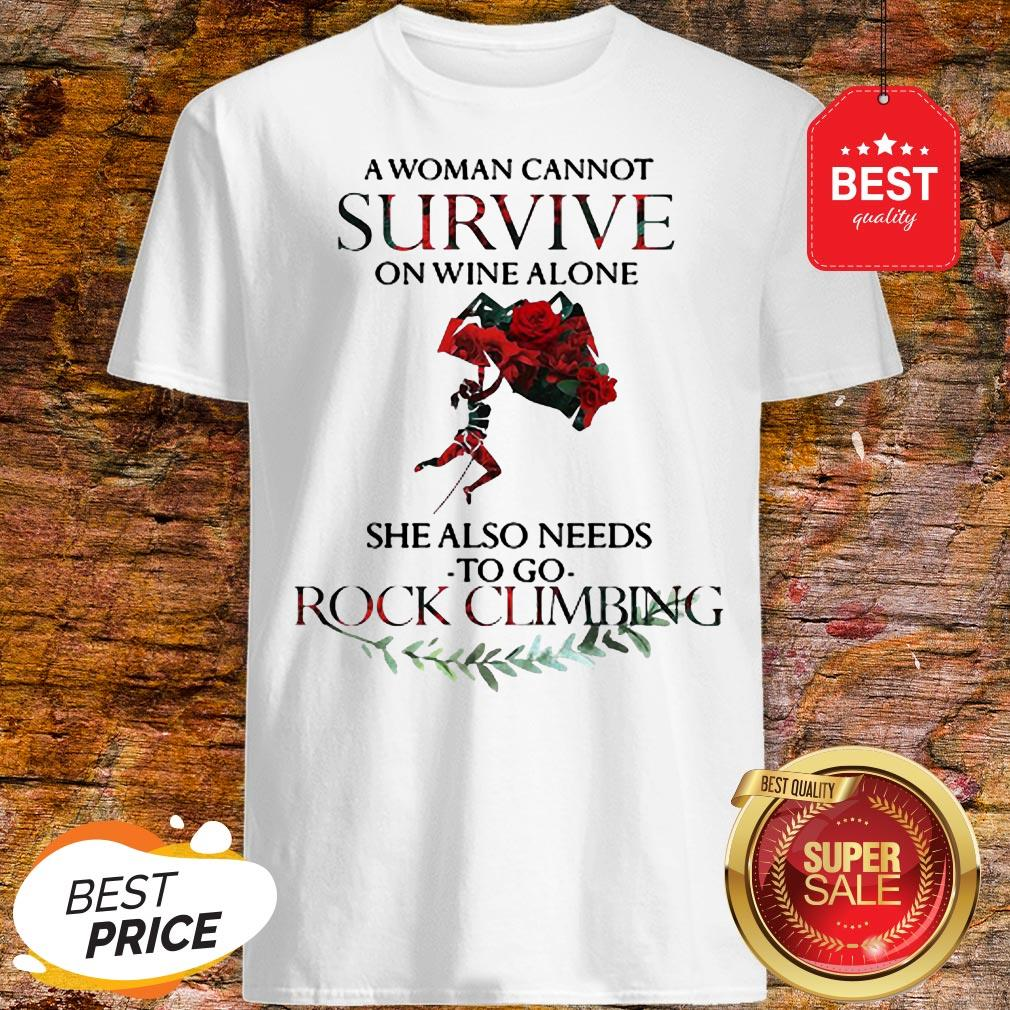 A Woman Cannot Survive On Wine Alone She Also Needs Rock Climbing Shirt