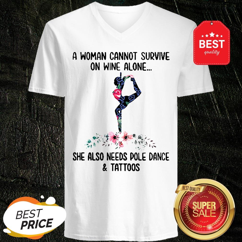 A Woman Cannot Survive On Wine Alone She Also Needs Pole Dance And Tattoos Flowers V-neck