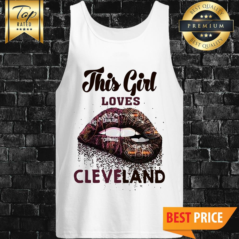 Lip This Girl Loves Cleveland Cavaliers And Cleveland Browns Tank Top