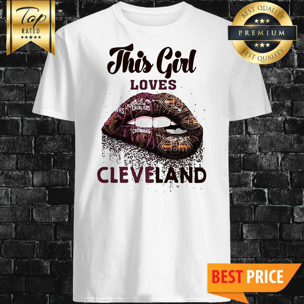 Lip This Girl Loves Cleveland Cavaliers And Cleveland Browns Shirt