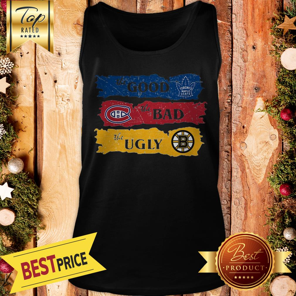 Amazing The Pretty Boston Bruins The Bad Toronto Maple Leafs The Ugly Montreal Canadiens Tank Top
