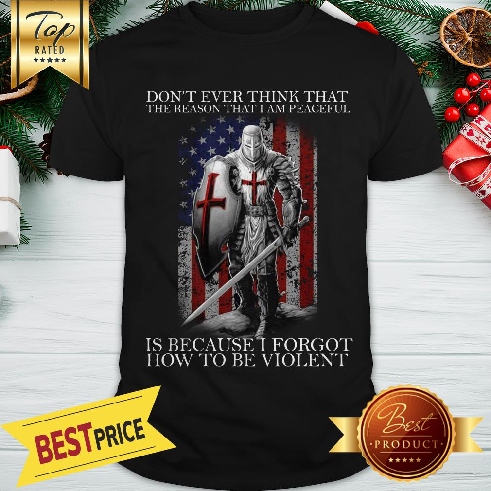 American Flag Warrior Is Because I Forgot How To Be Violent Shirt