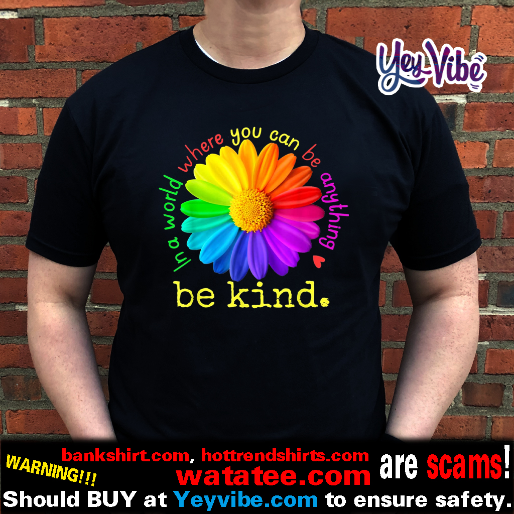 Autism In A World Where You Can Be Anything Be Kind T Shirt