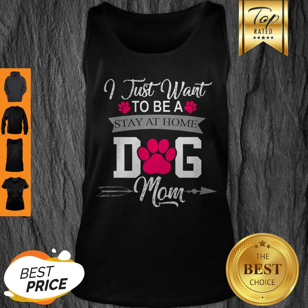 Awesome I Just Want To Be A Stay At Home Dog Mom Mothers Day Tank Top