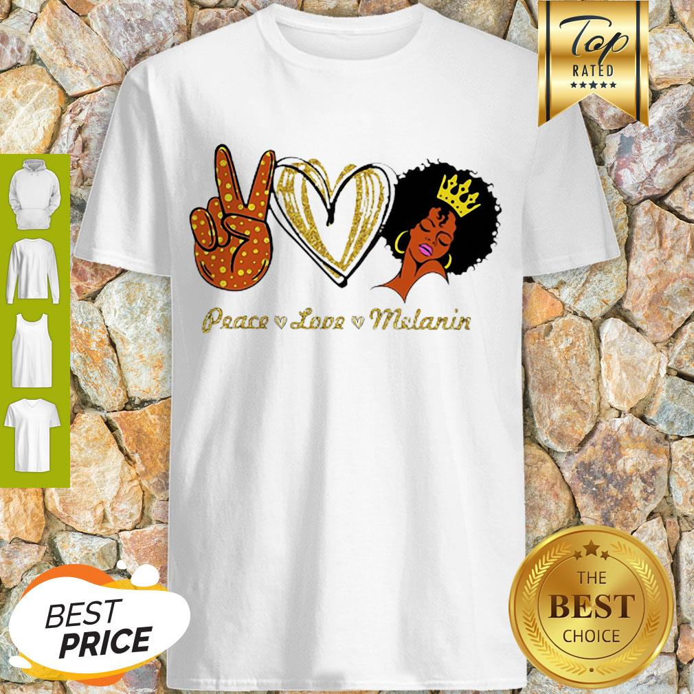 Beautiful Peace Love Melanin Shirt