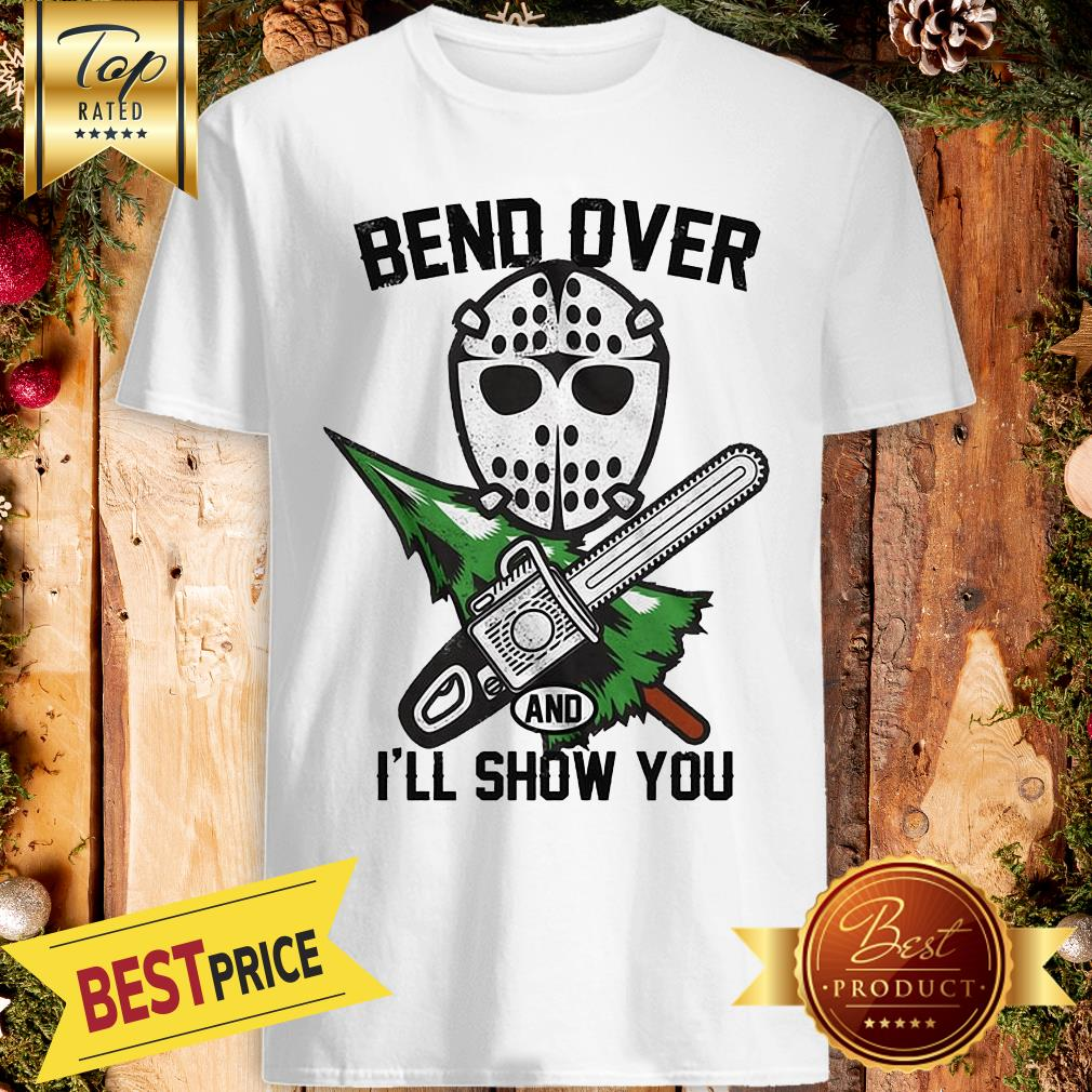 Bend Over And I'll Show You Funny Christmas Vacation Shirt