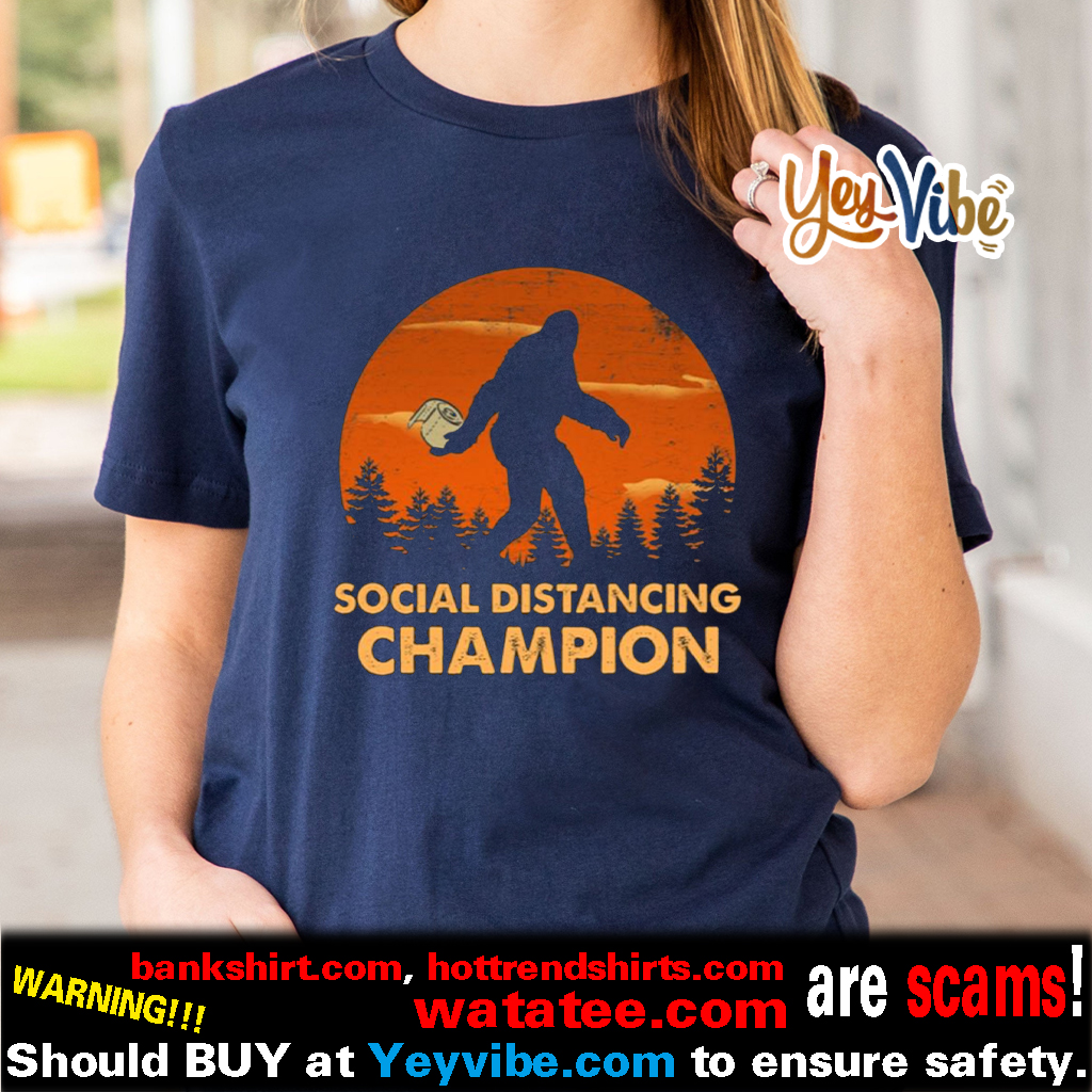Bigfoot Toilet Paper Social Distancing Champion Sunset T Shirts