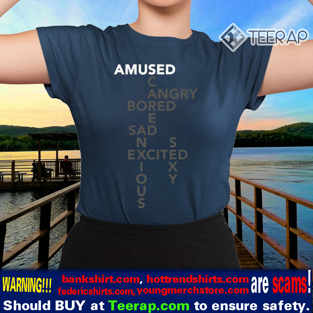 Bored Amused Angry Sad Excited Anxious SCARED Mood Shirts