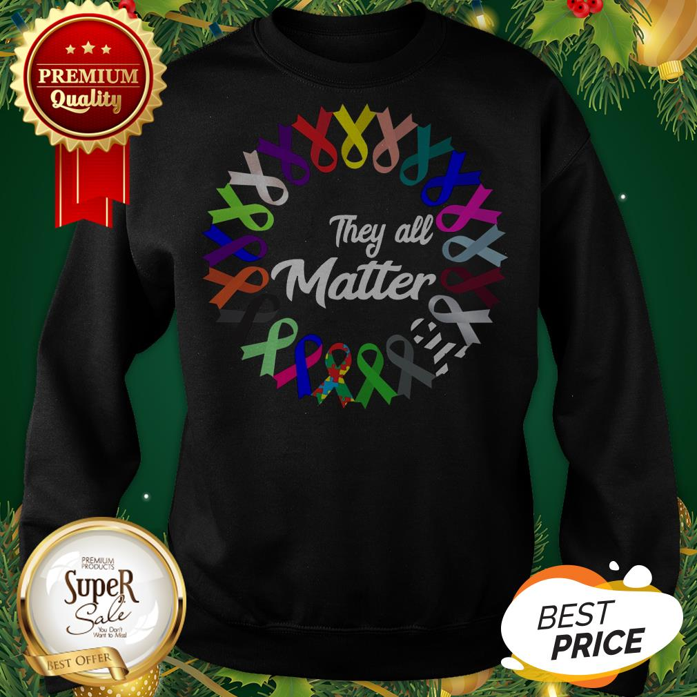 Breast Cancer They All Matter Sweatshirt