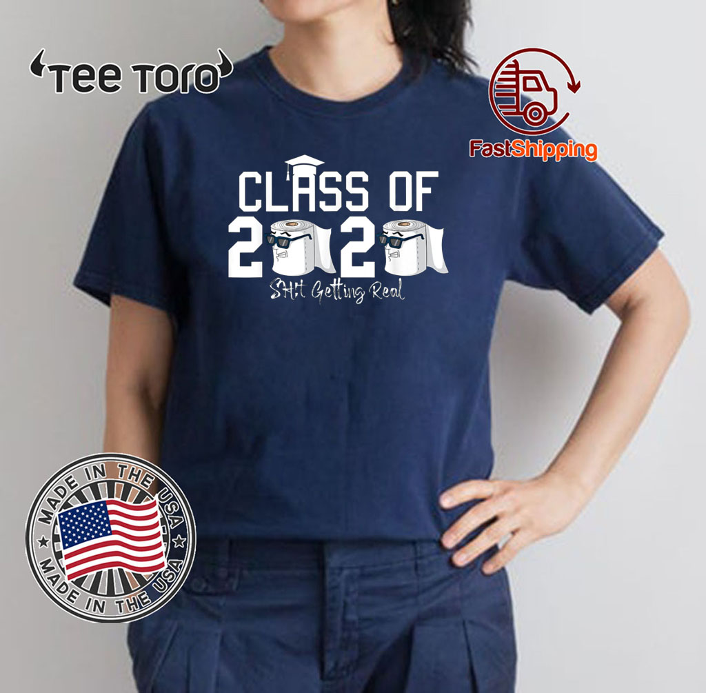 Class of 2020 Shit Getting Real Graduation Shirts Toilet Paper