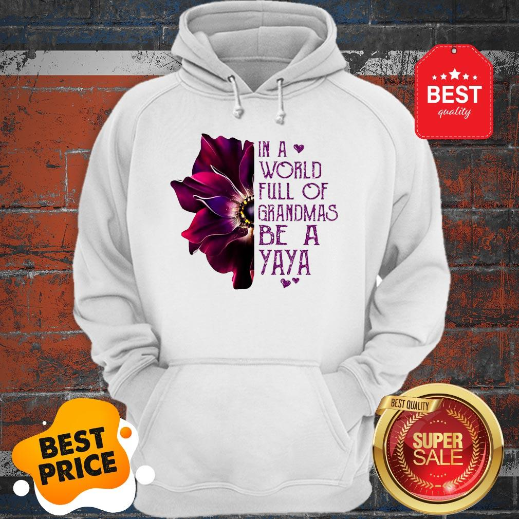Anemone Flower In A World Full Of Grandmas Be A YaYa Hoodie