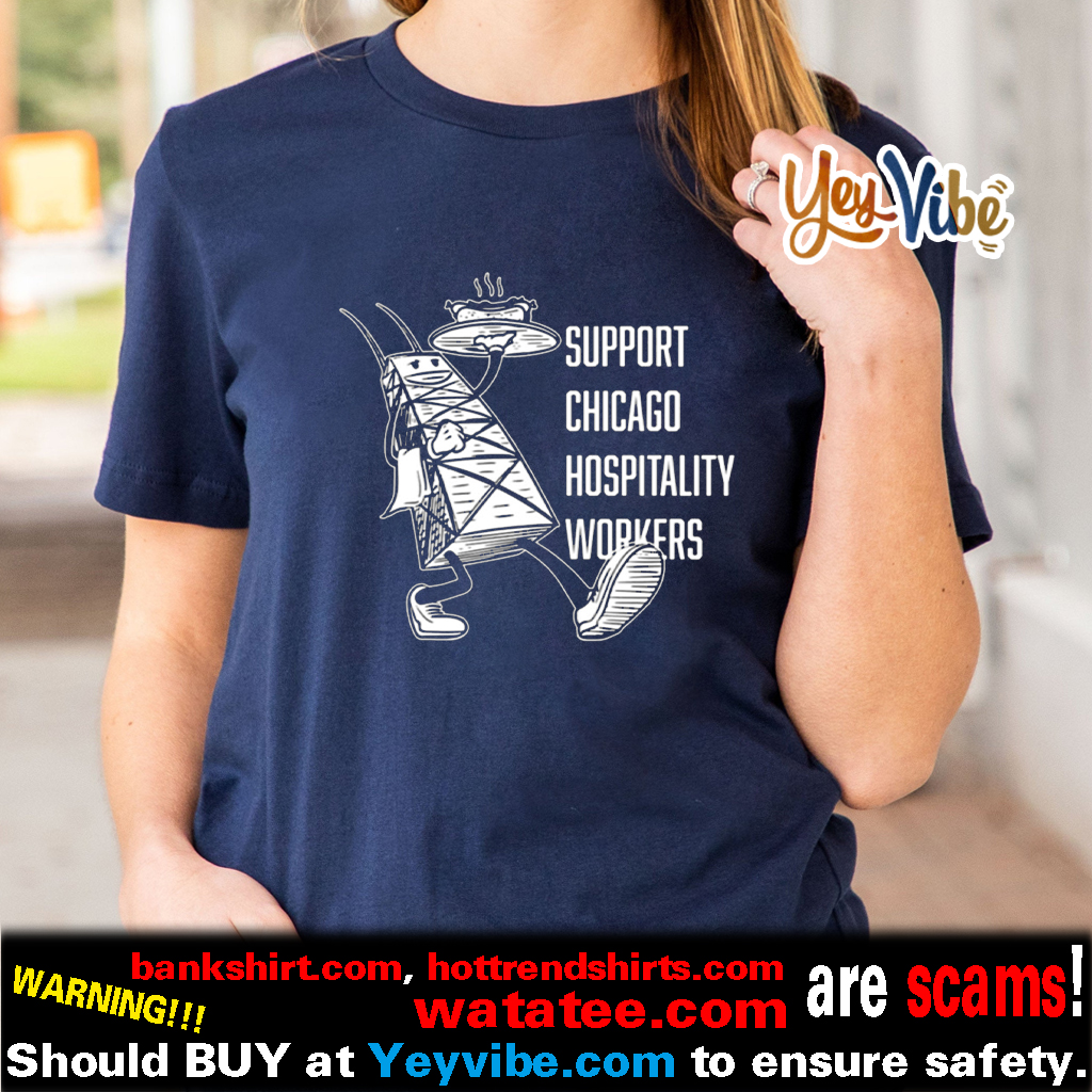 Chicago Hospitality United – Support Chicago Hospitality Workers T Shirt