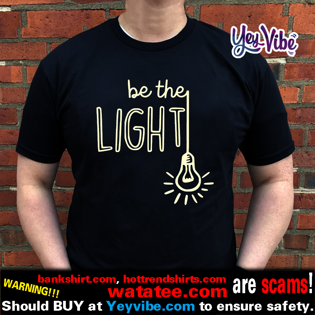Christian Inspiration Be the Light Shirts