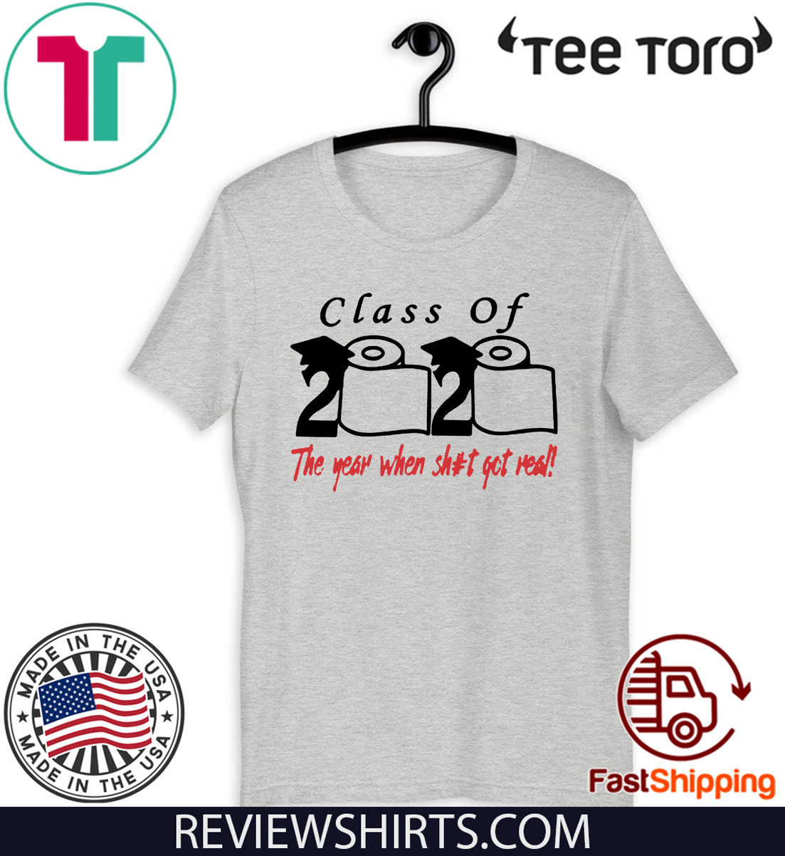 Class of 2020 The Year When Shit Got Real Fun Graduation Hot T-Shirt