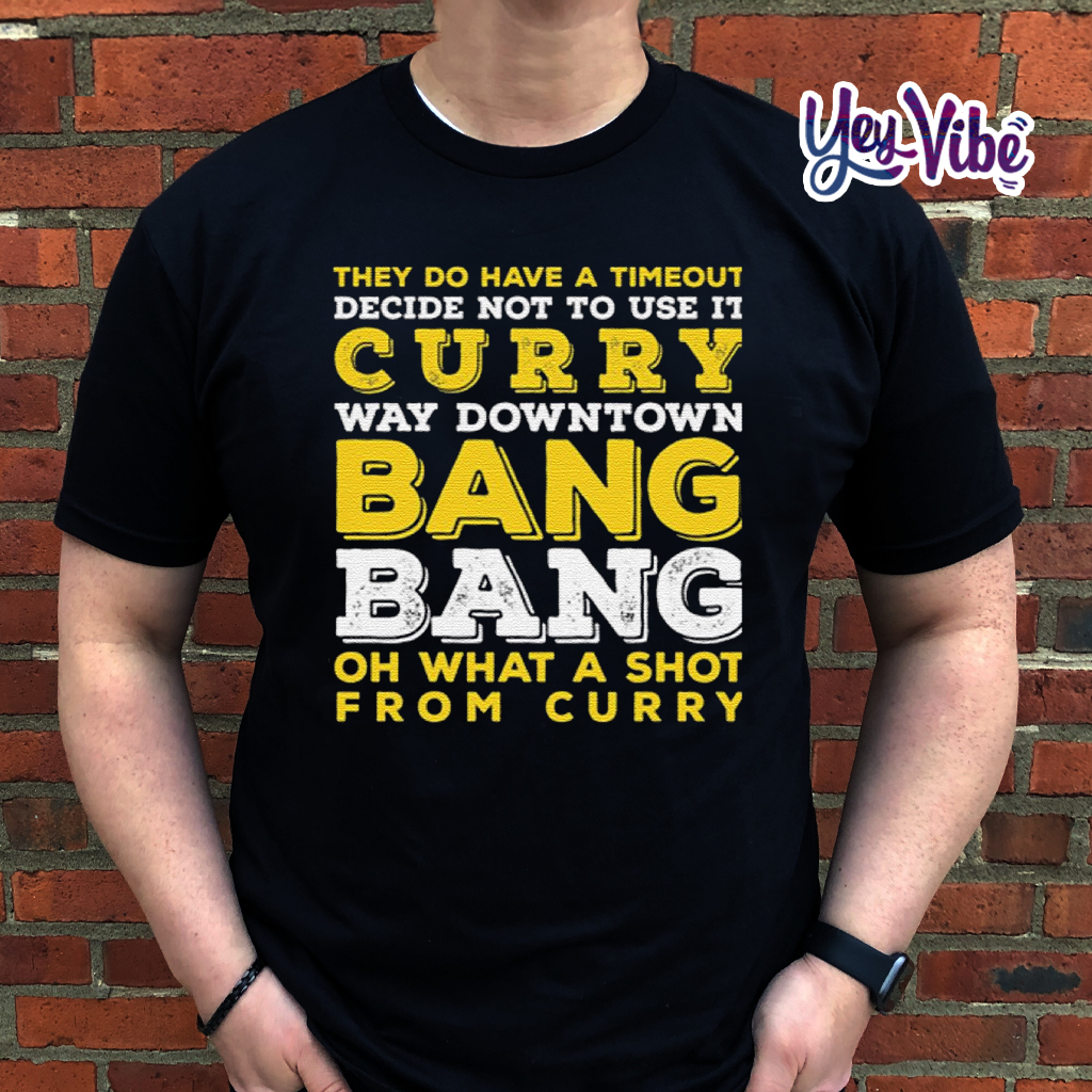 Curry Way Downtown Bang! Bang! T Shirt - Stephen Curry - Golden State Warriors