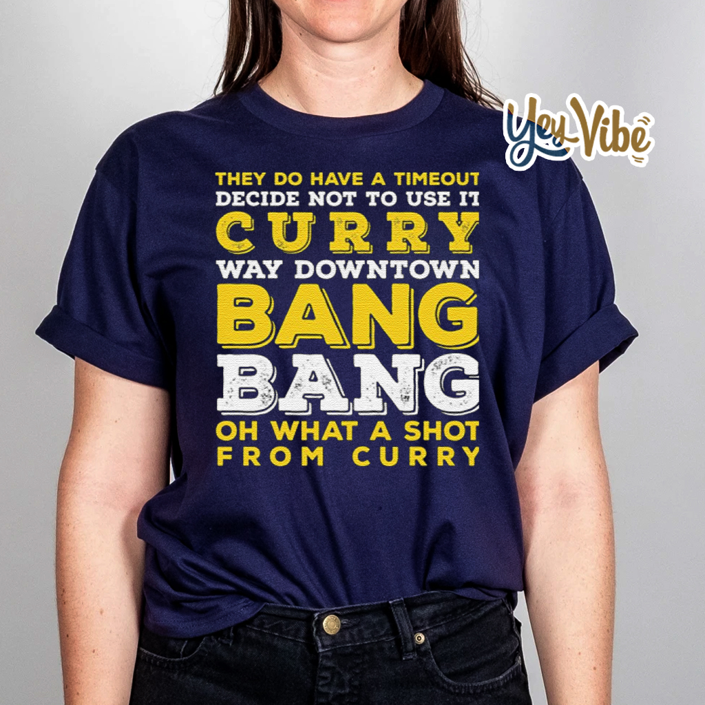 Curry Way Downtown Bang! Bang! T Shirts - Stephen Curry - Golden State Warriors