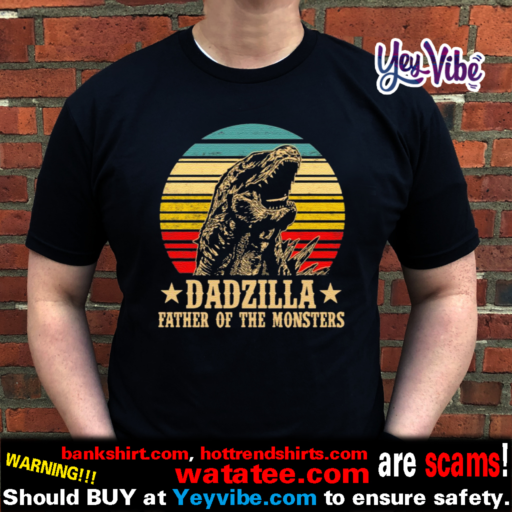Dadzilla Father Of The Monsters Vintage Sunset T Shirt