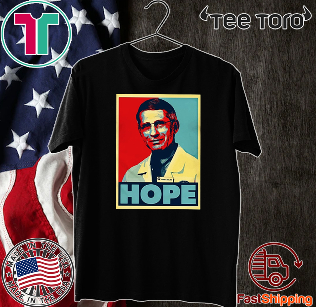 dr anthony fauci hope 2020 T-Shirt