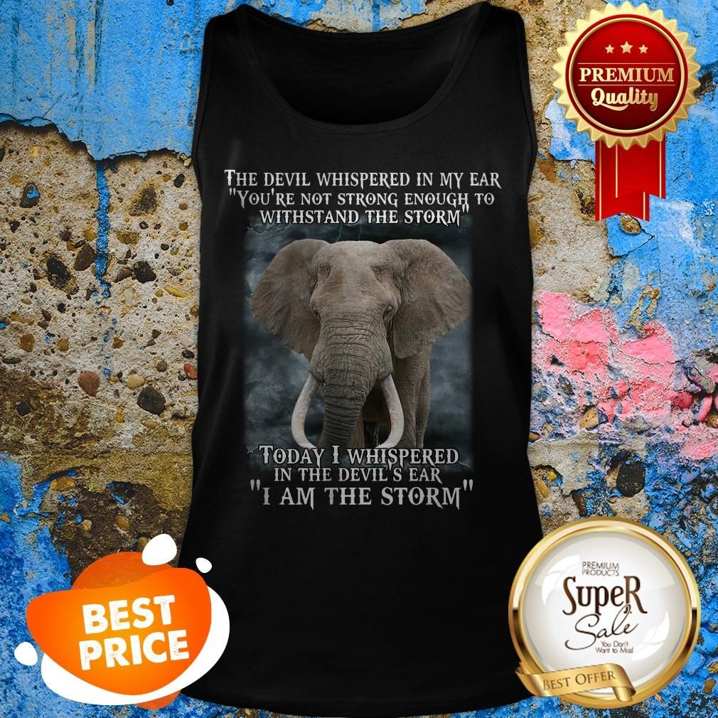 Elephant Today I Whispered In The Devil's Ear I Am The Storm Tank Top
