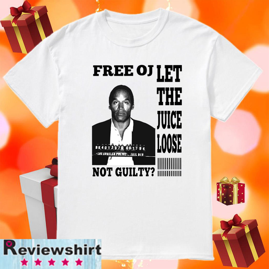 Free OJ Let The Juice Loose Not Guilty 2020 T-Shirt