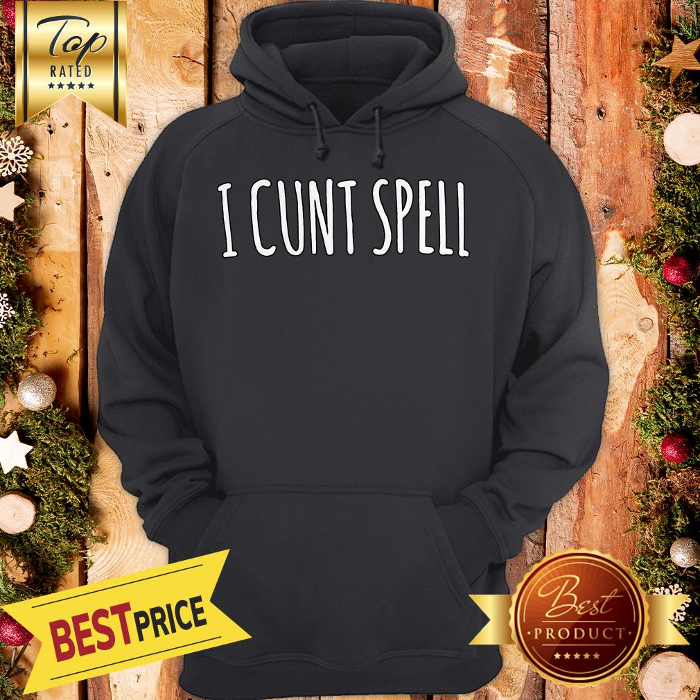 Funny I Cunt Spell Hoodie