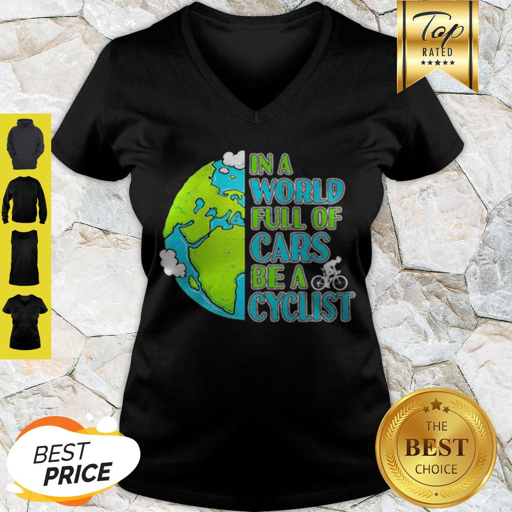 Good In A World Full Of Cars Be A Cyclist Earth Day V-neck