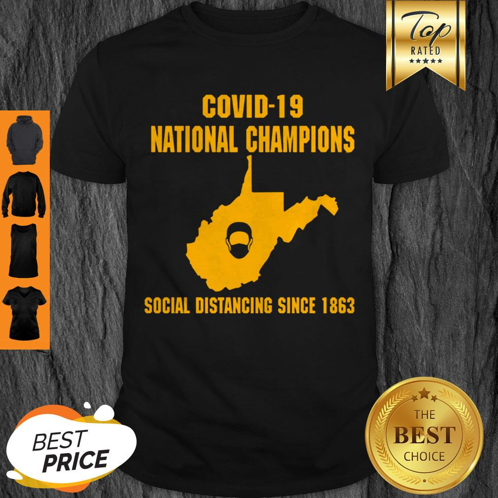 Good West Virginia Covid-19 National Champions Social Distancing Since 1862 Shirt