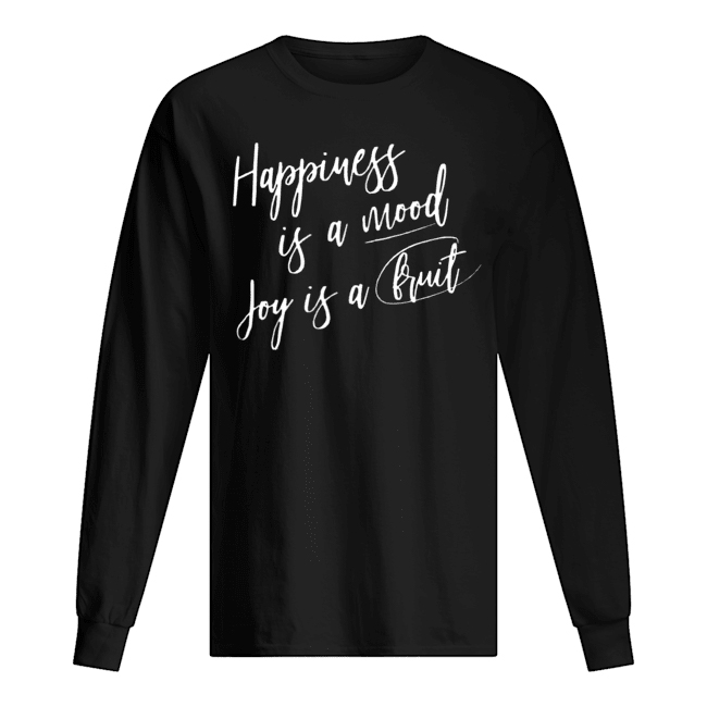Happiness is a Mood Joy If A Bruit Men's Long Sleeved