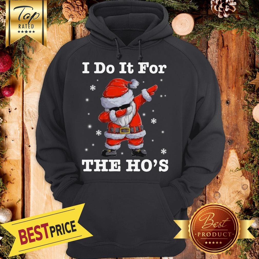 Hot Santa Claus Dabbing I Do It For The Ho's Christmas Hoodie