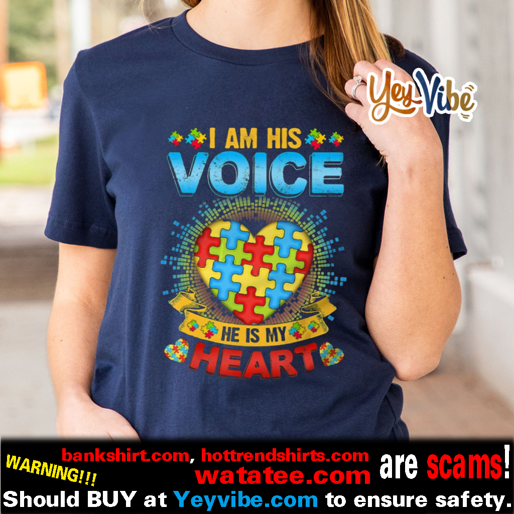 I Am His Voice He Is My Heart Autism Awareness t shirt