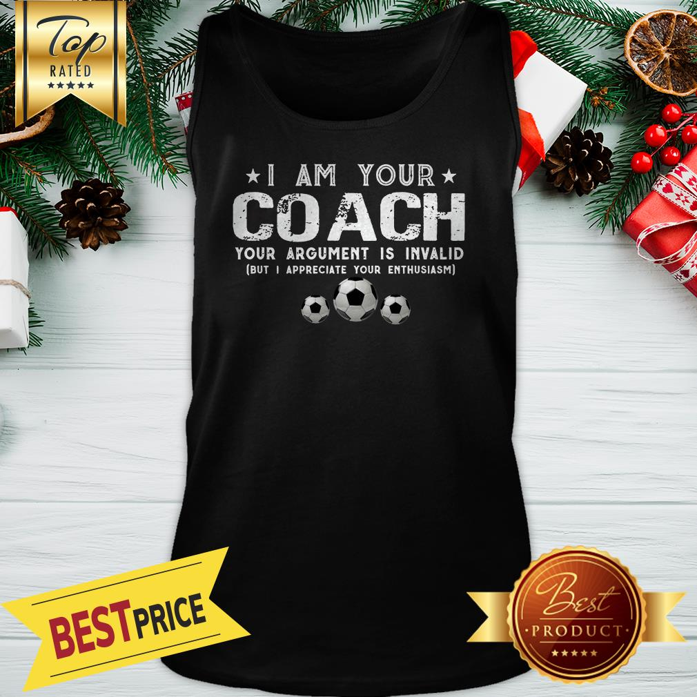 I Am Your Coach Your Argument Is Invalid Football Tank Top