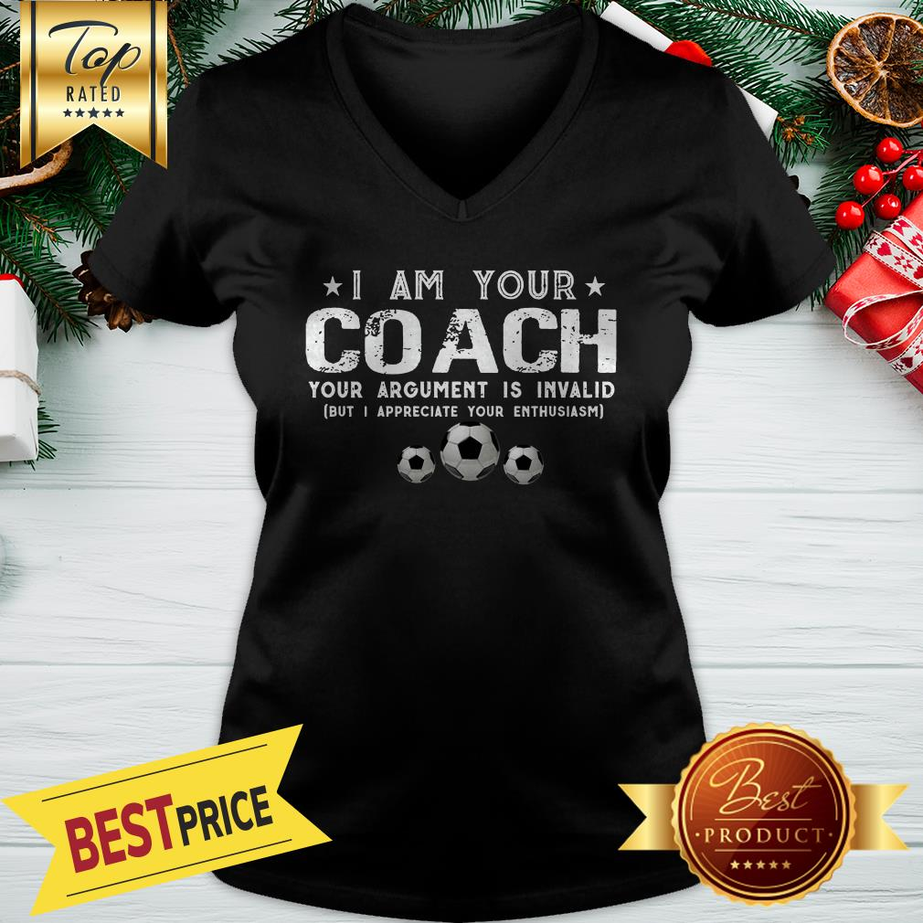 I Am Your Coach Your Argument Is Invalid Football V-neck