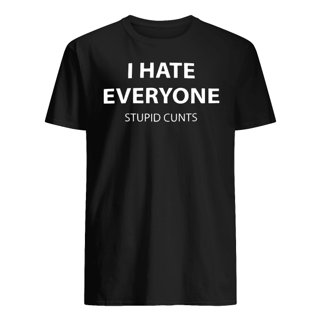 I Hate Everyone Shirt