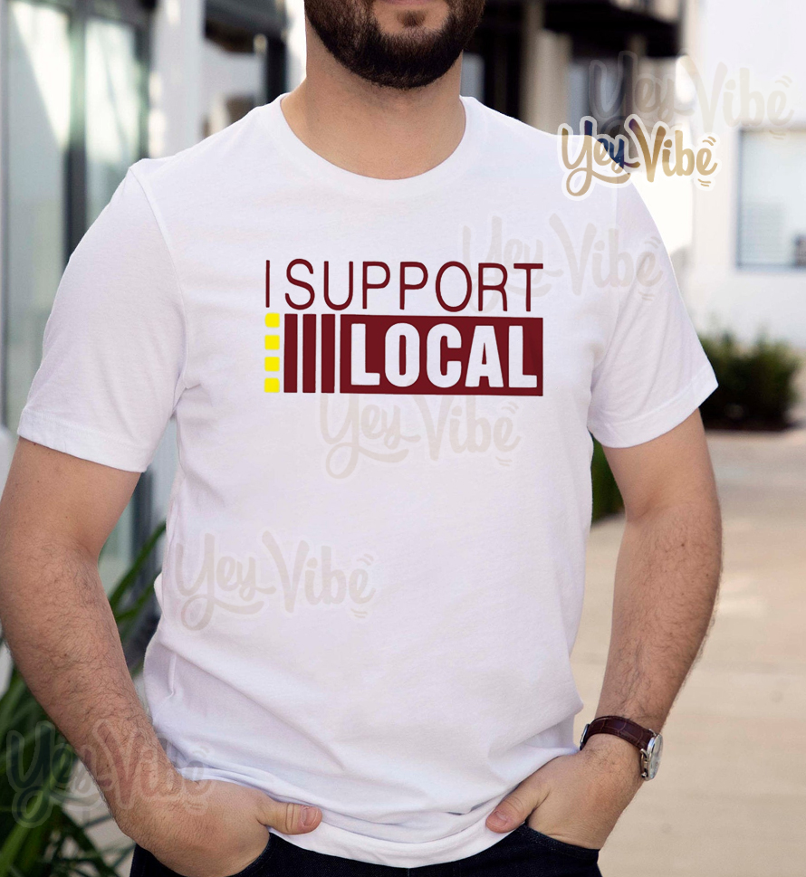 I support local t shirt