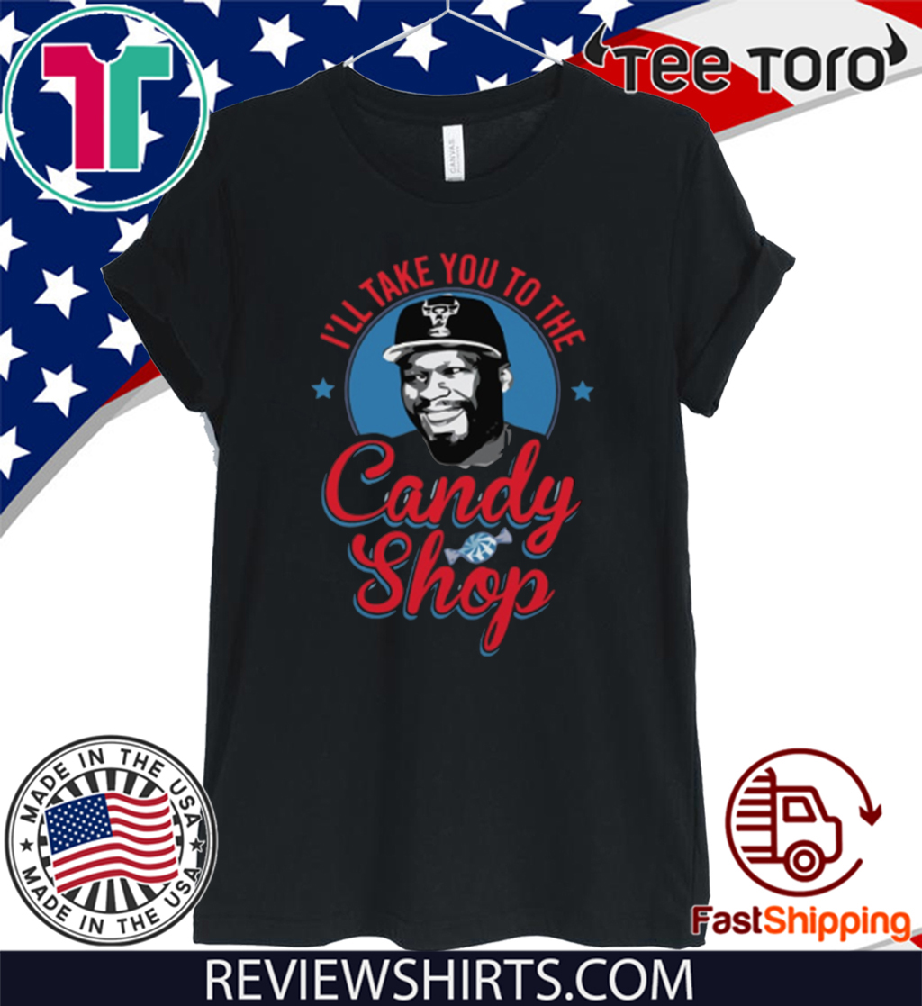 i take you to the candy shop t shirt