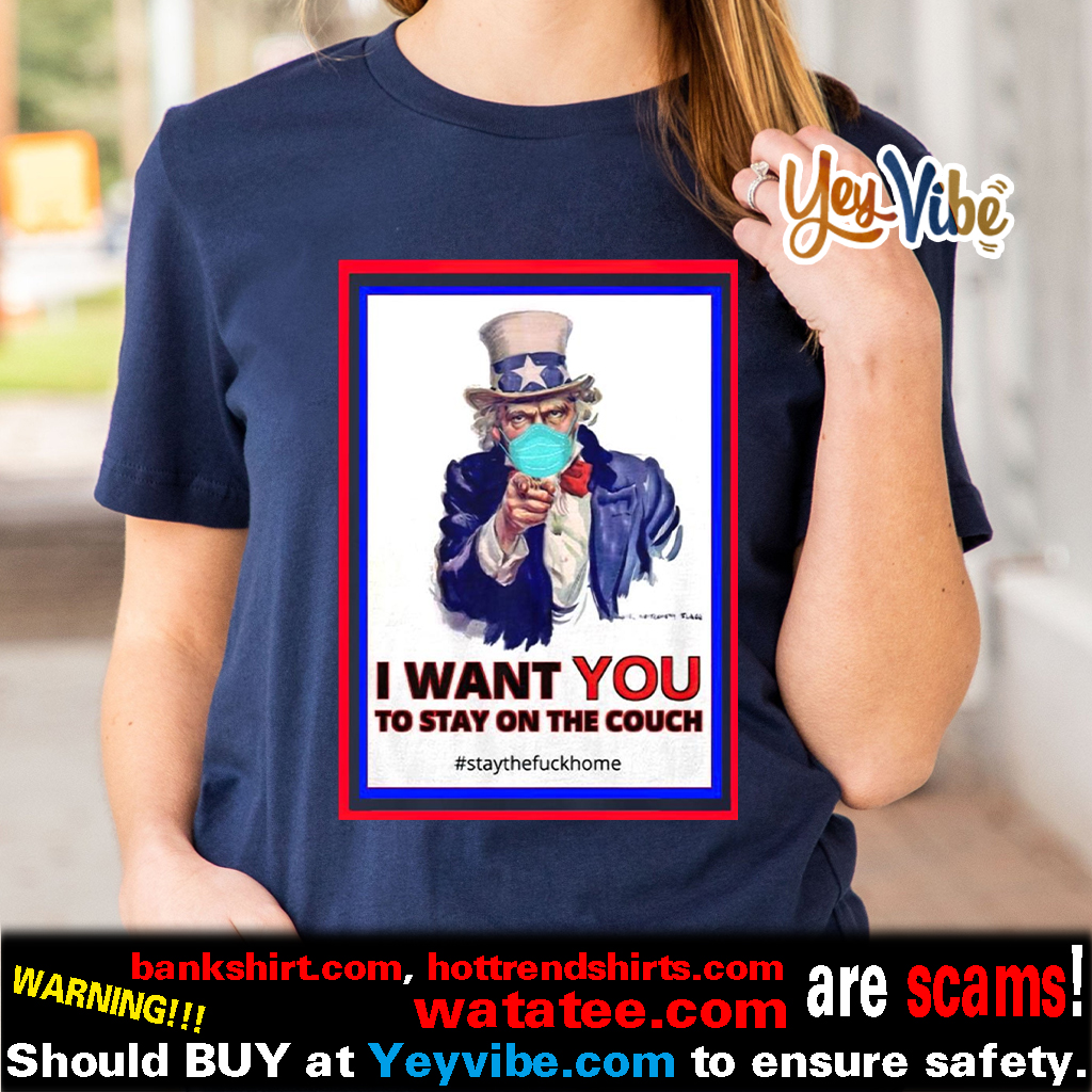 I Want You To Stay On The Couch Stay Home T Shirt