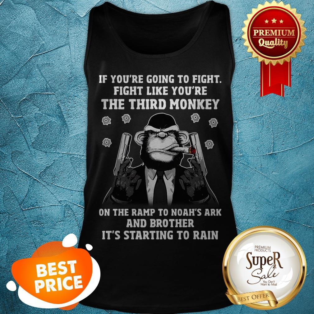 If You're Going To Fight Like You're The Third Monkey On Noah's Ark Tank Top