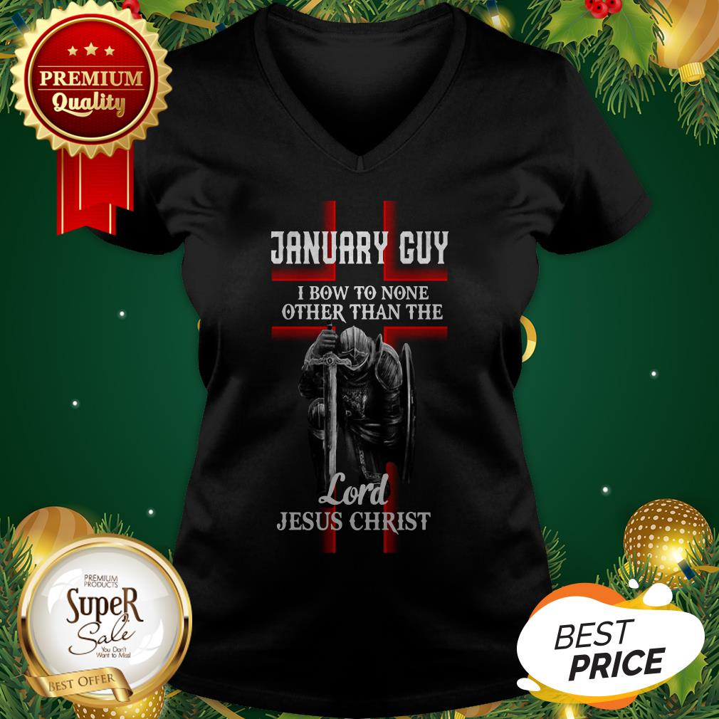 January Guy I Bow To None Other Than The Lord Jesus Christ V-neck