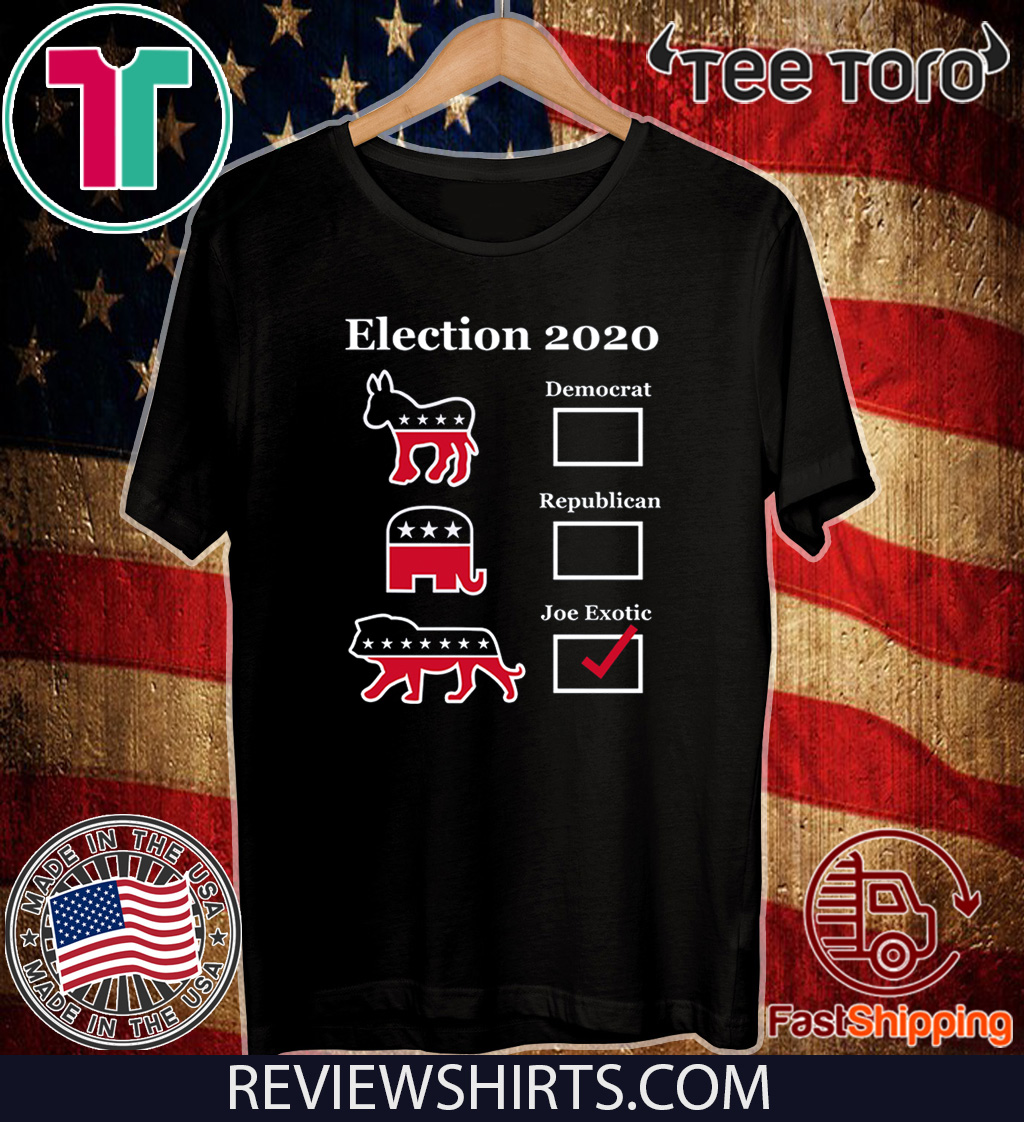 Joe Exotic Campaign Exotic Election 2020 Shirt T-Shirt