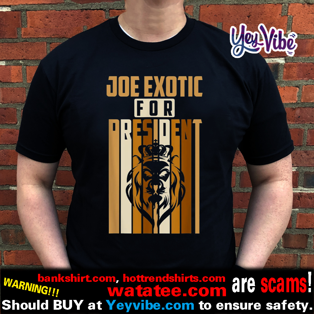 Joe Exotic For President T Shirt