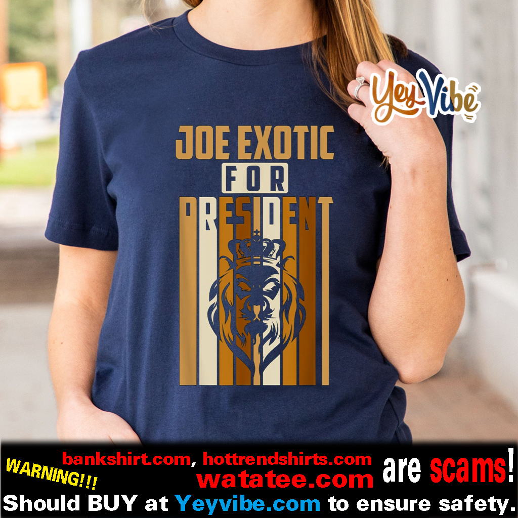 Joe Exotic For President T Shirts