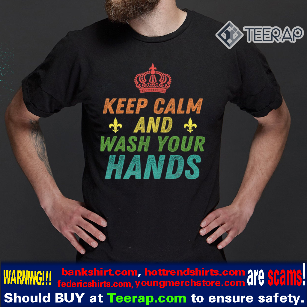 Keep Calm and Wash Your Hands Coronavirus T-Shirts
